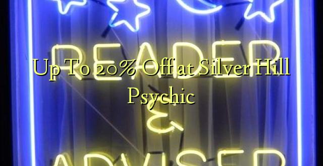 Hadi kwa 20% Toka kwenye Silver Hill Psychic