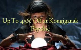 Hadi kwa 45% Kutoka kwenye Kongiganak Psychic