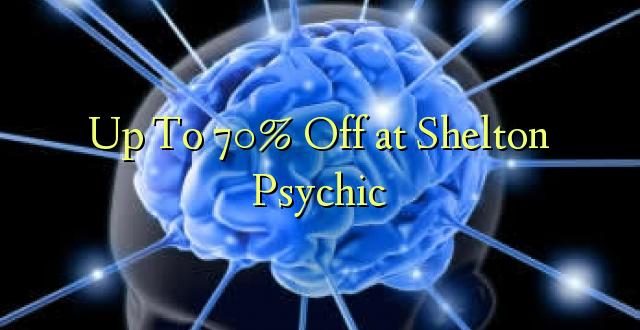 Hadi kwa 70% Omba kwenye Shelton Psychic