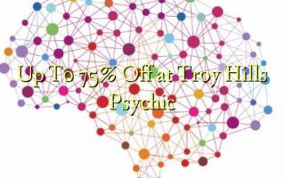 Hadi kwa 75% Omba kwenye Troy Hills Psychic