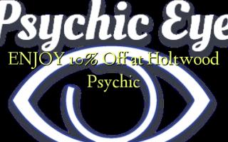 BỤ 10% Gbanyụọ na Holtwood Psychic