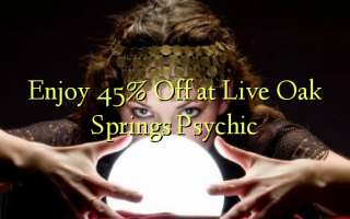 Enjoy 45% Off at Live Oak Springs Psychic