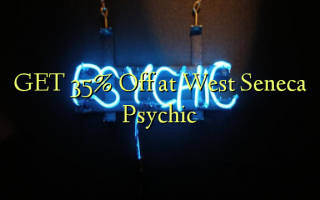 West Seneca Psychic-те 35% Off алыңыз