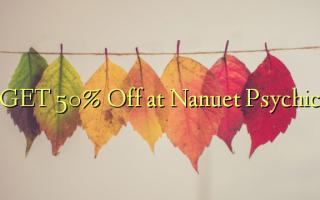 Nanuet အကြားအမြင်ရမှာဟာ Off 50% GET