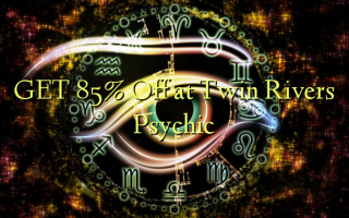 GET 85% Off ved Twin Rivers Psychic
