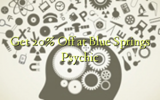 Get 20% Off at Blue Springs Psychic