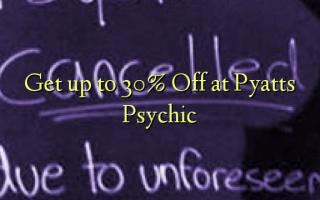 Bilie 30% Gbanyụọ na Pyatts Psychic