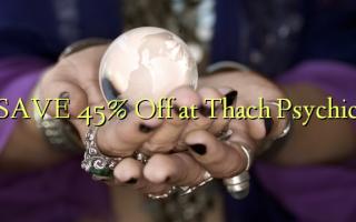 Zọpụta 45% Gbanyụọ na Thach Psychic