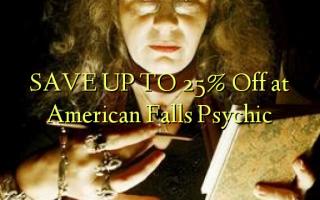SPAR OP TIL 25% Off på American Falls Psychic