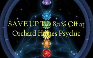 BESPAART TOT 80% korting bij Orchard Homes Psychic