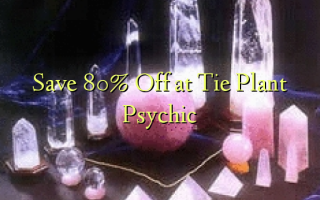 Save 80% Off i le Tie Plant Psychic