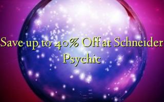 Chekwaa na 40% Gbanyụọ na Schneider psychic