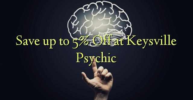Saglabājiet līdz pat 5% Off pie Keysville Psychic