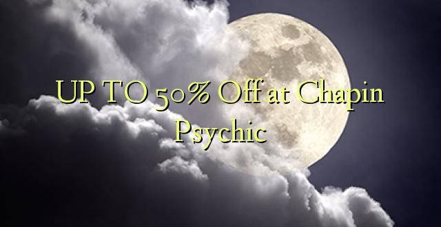 Uz augšu uz Xnumx% pie Chapin Psychic