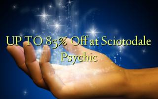 Gaa na 85% Gbanyụọ na Sciotodale Psychic