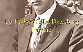 Hadi kwa 85% Toa kwenye Dyersburg Psychic