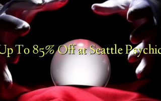 Hadi kwa 85% Toa kwenye Seattle Psychic