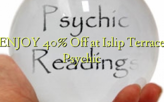ENJOY 40% Off at Islip Terrace Psychic
