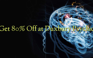Pata 80% Fungua Duxbury Psychic
