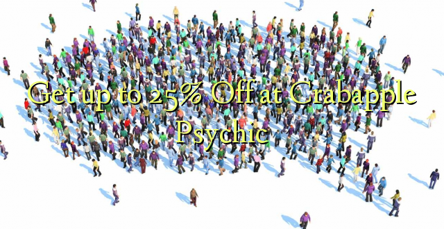 Get up to 25% Off at Crabapple Psychic