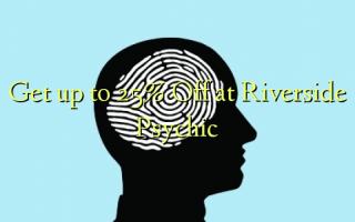 በ Riverside Psychic እስከ 25% ቅናሽ ይውሰዱ