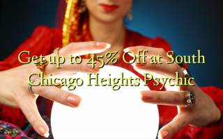 Få op til 45% Off ved South Chicago Heights Psychic