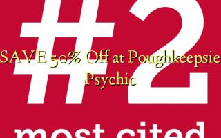 Պահպանեք 50% Off- ը Poughkeepsie Psychic- ում