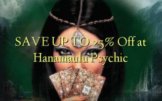 SPAR OP TIL 25% Off på Hanamaulu Psychic