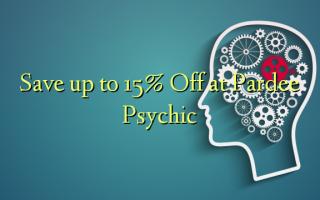 በ Pardee Psychic ላይ እስከ 15% ይቀንሱ