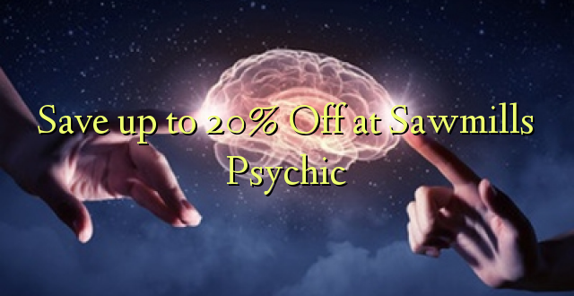 Save up to 20% Off at Sawmills Psychic