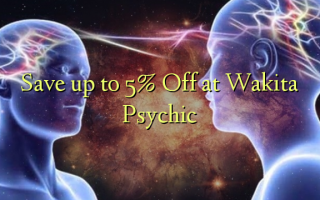 Save up to 5% Off at Wakita Psychic