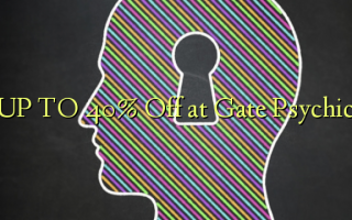 UP TO 40% Off at Gate Psychic