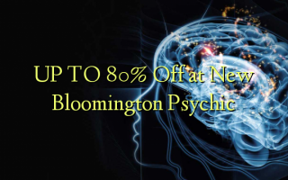 "በ ""ኒው Bloomington Psychic"" ላይ ወደ 80% ቅናሽ ያድርጉ"