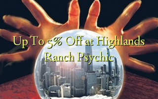 Έως το 5% Off στο Highlands Ranch Psychic