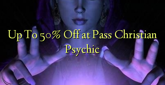 Up To 50% Off at Pass Christian Psychic