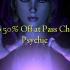 Pass Christian Psychic'da 50% Off qoldi