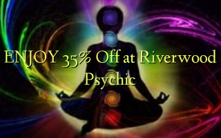 ENJOY 35% Off at Riverwood Psychic
