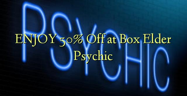 ENJOY 50% Off at Box Elder Psychic