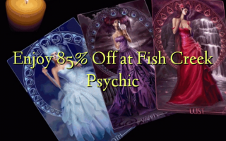 Nyd 85% Off ved Fish Creek Psychic