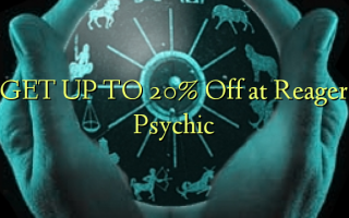 GET UP TO 20% Off at Reager Psychic