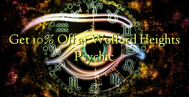 Get 10% Off at Wofford Heights Psychic