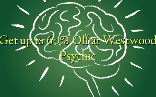 Get up to 60% Off at Westwood Psychic