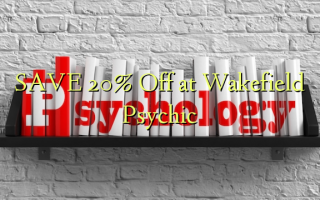 SAVE 20% Off at Wakefield Psychic