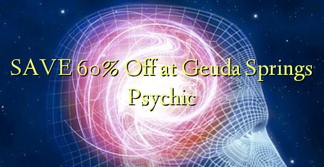 SAVE 60% izslēgts pie Geusta Springs psihiskās