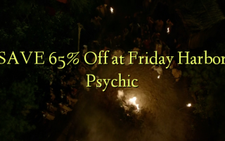 SAVE 65% Off at Friday Harbor Psychic