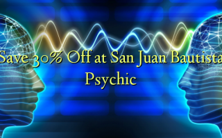 Save 30% Off at San Juan Bautista Psychic