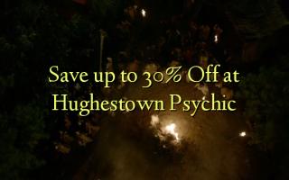 Faʻasao i le 30% Off i le Hughestown Psychic