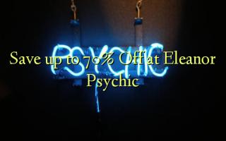 Faʻasaʻo i le 70% Off i Eleanor Psychic