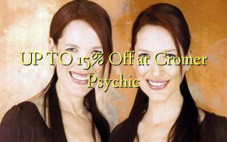 UP TO 15% Off at Cromer Psychic