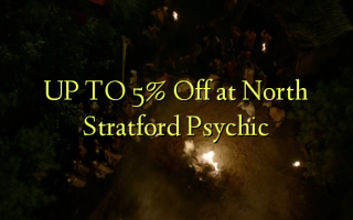 UP TO 5% Off at North Stratford Psychic